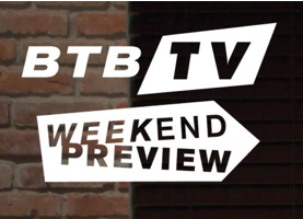 btb weekend preview
