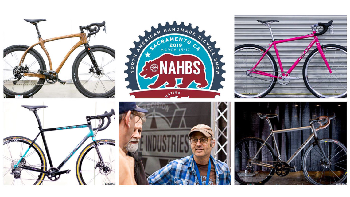 The 2019 NAHBS is coming to Sacramento. Get tickets, dates, info. © Cyclocross Magazine
